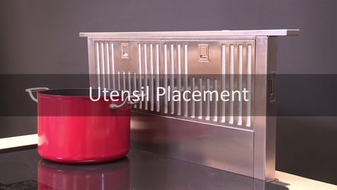 Thumbnail for entry Downdraft Venthood Utensil Placement