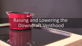 Thumbnail for entry Raising and Lowering the Downdraft Venthood