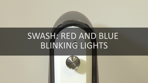 Thumbnail for entry SWASH: Red and Blue Blinking Lights