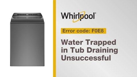 Thumbnail for entry Resolving Error Code F0E8 from Whirlpool Brand®