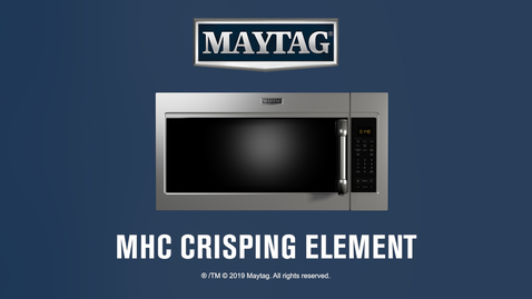 Thumbnail for entry Maytag® Microwaves offer reliable performance, crispy results with Calrod Element