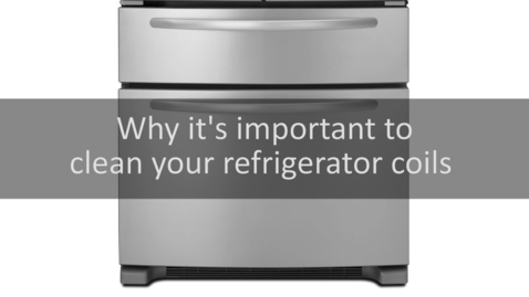 Thumbnail for entry Why it's important to clean your refrigerator coils