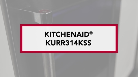 Thumbnail for entry Storage and Temperature Controls for Entertaining Needs — KURR314KSS