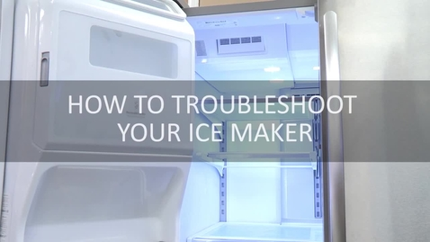 Thumbnail for entry Troubleshooting an Ice Maker