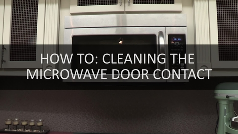 Thumbnail for entry How To- Cleaning the Microwave Door Contact