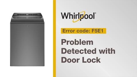 Thumbnail for entry Resolving Error Code F5E1/F5E3 from Whirlpool Brand®