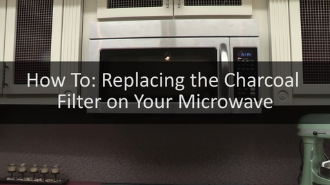 Thumbnail for entry How To- Replacing Your Microwave Charcoal Filter