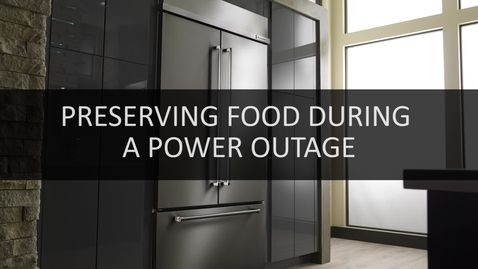 Thumbnail for entry How to Preserve Your Food During a Power Outage