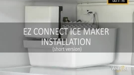 Thumbnail for entry EZ Connect Ice Maker Installation