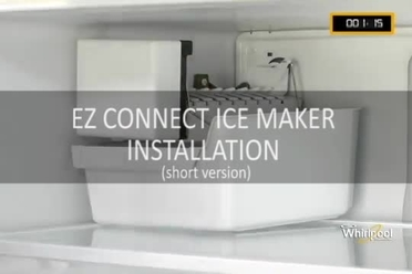 EZ Connect Ice Maker Installation - LEARN Whirlpool Video Center