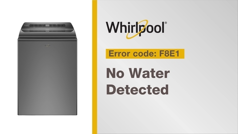 Thumbnail for entry Resolving Error Code F8E1 from Whirlpool Brand®