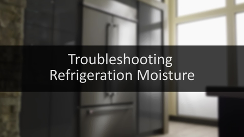 Thumbnail for entry Troubleshooting: Refrigeration Moisture