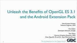 GDC Vault - Unleash the Benefits of OpenGL ES 3 1 and Android
