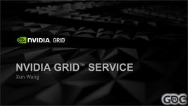 GDC Vault - The Technology Behind NVIDIA GRID Game Streaming