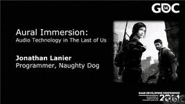 GDC Vault - Aural Immersion: Audio Technology in The Last of Us