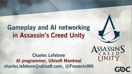 GDC Vault - Networking Gameplay and AI in Assassin's Creed Unity