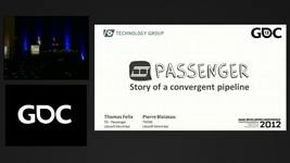 Gdc Vault Passenger Story Of A Convergent Pipeline From