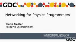 GDC Vault - Physics for Game Programmers : Networking for