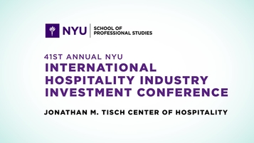 41st Annual NYU International Hospitality Industry Investment