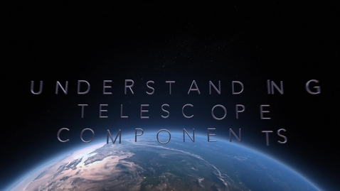 Thumbnail for entry Understanding Telescope Components