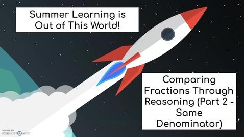 Thumbnail for entry Third Grade Math Week 4 Day 2 Comparing Fractions Through Reasoning (Part 2 - Same Denominator)