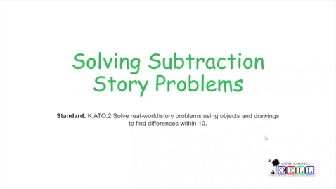 Thumbnail for entry 5K Math Week 3 Day 4 Solving Subtraction Story Problems