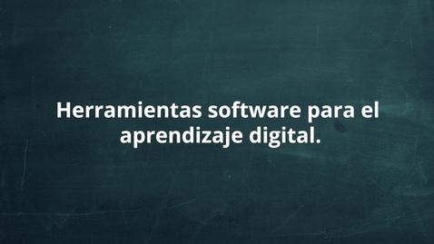 Thumbnail for entry Herramientas de software para el aprendizaje digital