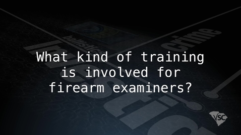 Thumbnail for entry Training, Personal Characteristics, and Responsibilities of a Firearms Examiner