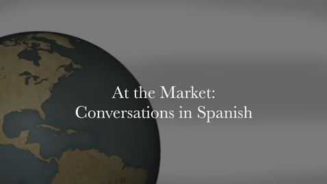 Thumbnail for entry At the Market - Conversations in Spanish