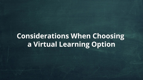 Thumbnail for entry Items to Consider when Choosing Fully Virtual Environment for Students
