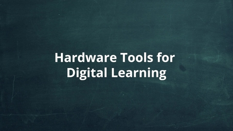 Thumbnail for entry Hardware Tools for Digital Learning