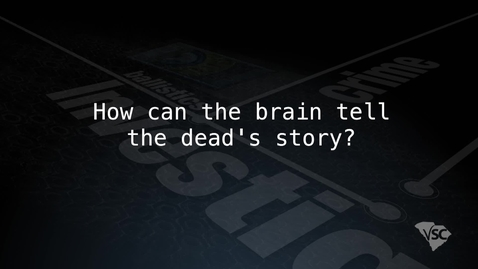 Thumbnail for entry How Can the Brain Tell the Dead's Story?