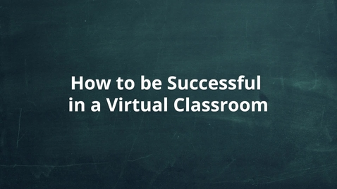 Thumbnail for entry How to be Successful in a Virtual Classroom