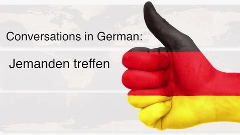 Thumbnail for entry German - Jemanden treffen
