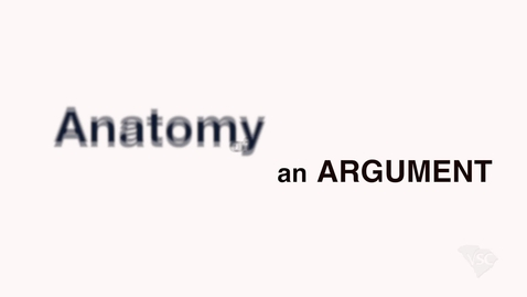 Thumbnail for entry Anatomy of an Argument