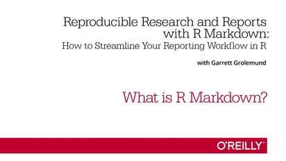Reproducible Research and Reports with R Markdown - O'Reilly
