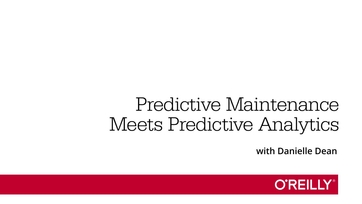 Predictive maintenance meets predictive analytics - O'Reilly Media