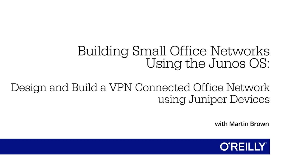 building small office networks using the junos os