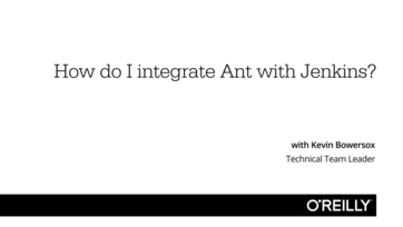 How do I integrate Ant with Jenkins? - O'Reilly Media