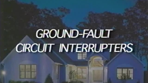 Thumbnail for entry Ground-Fault Circuit Interrupters
