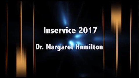 Thumbnail for entry Inservice, Fall 2017 - Dr. Margaret Hamilton