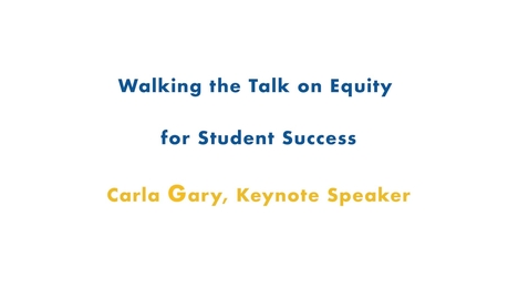 Thumbnail for entry 03 Fall 2019 Inservice - Keynote Speaker, Carla Gary