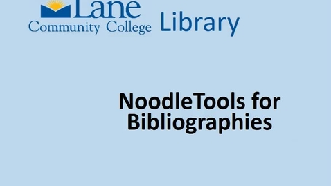 Thumbnail for entry LCC Library Noodle Tools