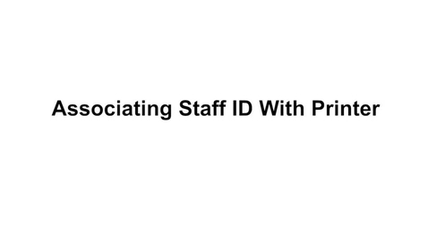 Thumbnail for entry Associating Staff ID With Copy Machine (Revised 2021)