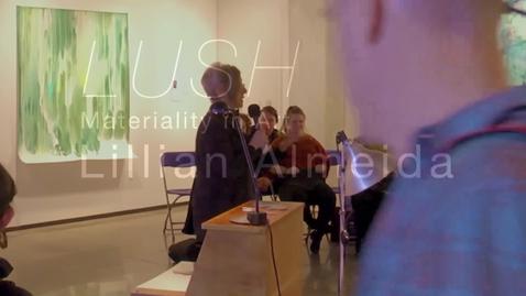 Thumbnail for entry LUSH: Materiality in Art - Lillian Almeida