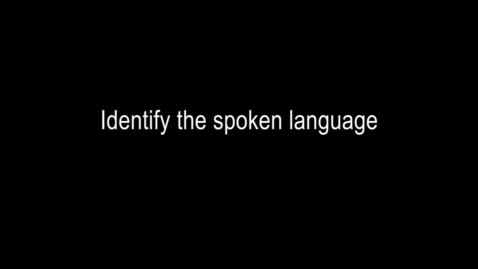 Thumbnail for entry CCPD Day 1 Number 2- Identify the spoken Language