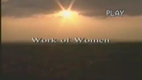 Thumbnail for entry Work of Women