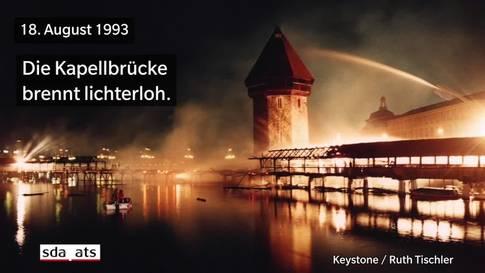 Vor 25 Jahren brannte die Kapellbrücke