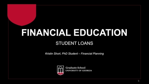 Thumbnail for entry Student Loans (Spring 2019) - UGA Graduate Financial Education Program