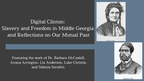 Thumbnail for entry Digital Clinton: Slavery and Freedom in Middle Georgia and Reflections on Our Mutual Past